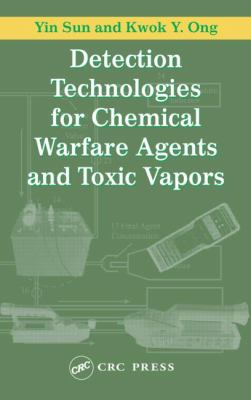 Detection Technologies for Chemical Warfare Agents and Toxic Vapors 9781566706681