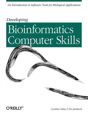 Developing Bioinformatics Computer Skills 9781565926646