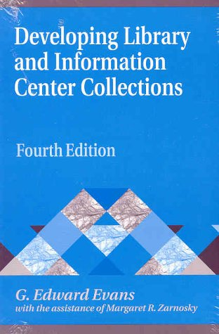 Developing Library and Information Center Collections - 4th Edition