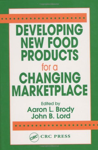 Developing New Food Products for a Changing Marketplace 9781566767781