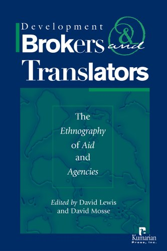 Development Brokers and Translators: The Ethnography of Aid and Agencies 9781565492172