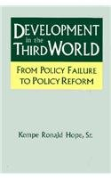 Development in the Third World: From Policy Failure to Policy Reform 9781563247330