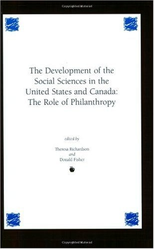 Development of the Social Sciences in the United States and Canada: The Role of Philanthropy 9781567504064