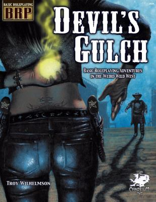 Devil's Gulch: Basic Roleplaying Adventures in the Weird Wild West [With Poster] 9781568823287