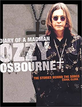 Diary of a Madman: Ozzy Osbourne: The Stories Behind the Songs 9781560254720