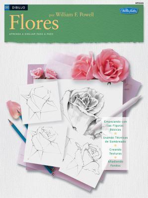 Flores: Aprenda A Dibujar Paso A Paso 9781560106807