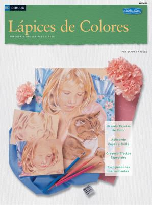 Lapices de Colores: Aprenda A Dibujar Paso A Paso 9781560105091