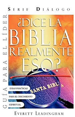 Dice La Biblia Realmente Eso? Guia Para El Lider (Spanish: Leader's Guide) 9781563445699
