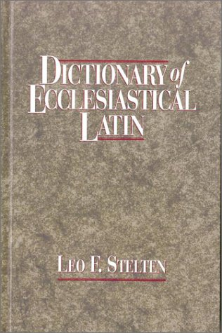 Dictionary of Ecclesiastical Latin 9781565631311