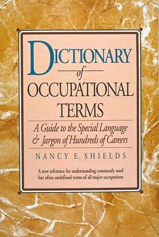Dictionary of Occupational Terms: A Guide to the Special Language and Jargon of Hundreds of Careers 9781563700545