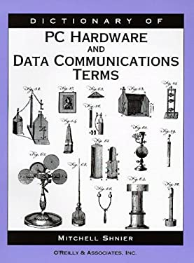 Dictionary of PC Hardware and Data Communications Terms 9781565921580