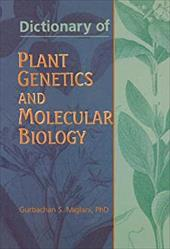 Dictionary of Plant Genetics and Molecular Biology