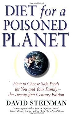 Diet for a Poisoned Planet: How to Choose Safe Foods for You and Your Family 9781560259220