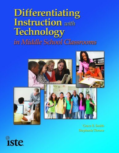 Differentiated Instruction with Technology in Middle School Classrooms