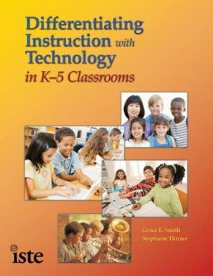 Differentiating Instruction with Technology in K-5 Classrooms 9781564842336