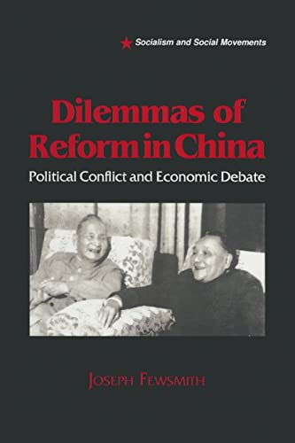 Dilemmas of Reform in China: Political Conflict and Economic Debate 9781563243288
