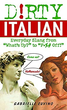 Dirty Italian: Everyday Slang from