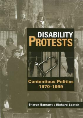 Disability Protests: Contentious Politics, 1970 - 1999 9781563681127