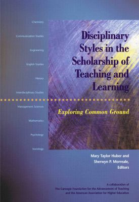 Disciplinary Styles in the Scholarship of Teaching and Learning: Exploring Common Ground 9781563770524