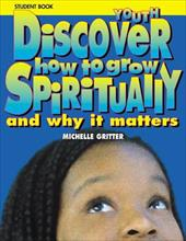 Discover How to Grow Spiritually Youth Student Book: And Why It Matters - Gritter, Michelle