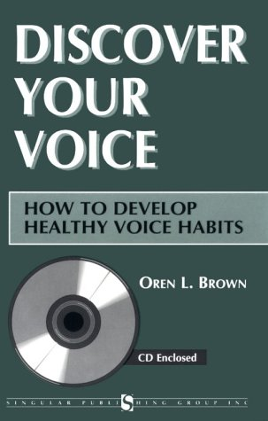 Discover Your Voice: How to Develop Healthy Voice Habits [With CD] 9781565937048