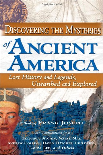 Discovering the Mysteries of Ancient America: Lost History and Legends, Unearthed and Explored 9781564148421