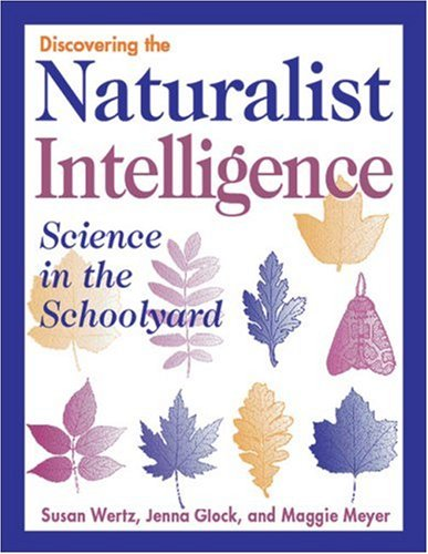Discovering the Naturalist Intelligence: Science in the Schoolyard 9781569760895