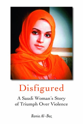 Disfigured: A Saudi Woman's Story of Triumph Over Violence 9781566567350