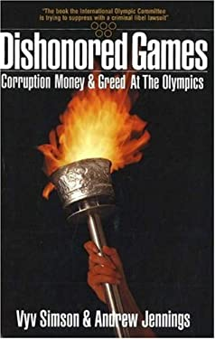 Dishonored Games: Corruption, Money, and Greed at the Olympics 9781561711994