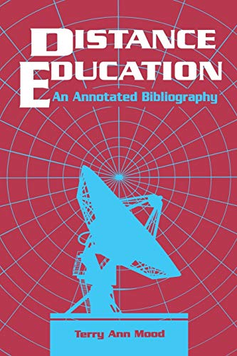 Distance Education: An Annotated Bibliography 9781563081606