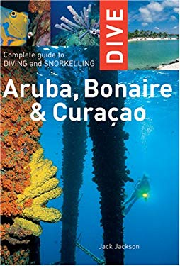 Dive Aruba, Bonaire & Curacao: Complete Guide to Diving and Snorkeling 9781566567077