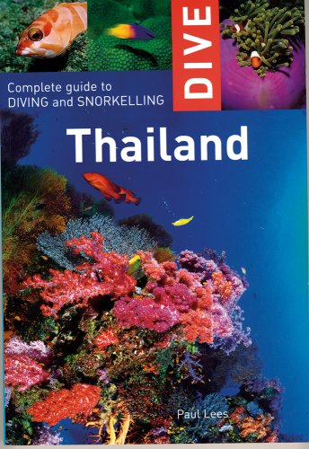 Dive Thailand: Complete Guide to Diving and Snorkeling 9781566567428