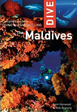 Dive the Maldives: Complete Guide to Diving and Snorkeling 9781566567459