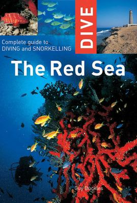 Dive the Red Sea: Complete Guide to Diving and Snorkeling 9781566567084