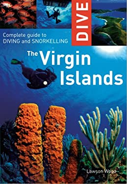 Dive the Virgin Islands: Complete Guide to Diving and Snorkeling 9781566567435