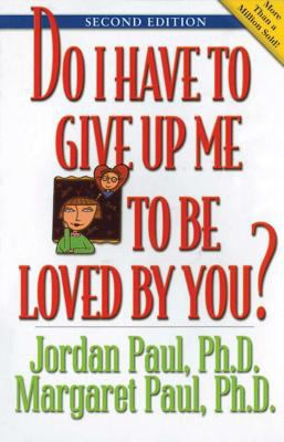 Do I Have to Give Up Me to Be Loved by You: Second Edition 9781568387963