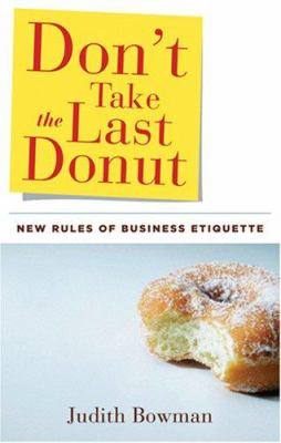 Don't Take the Last Donut: New Rules of Business Etiquette 9781564149299