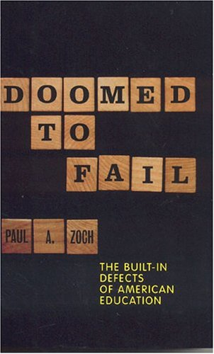Doomed to Fail: The Built-In Defects of American Education 9781566635677