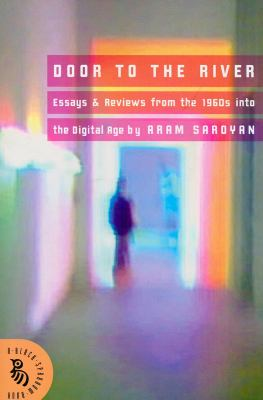 Door to the River: Essays and Reviews from the 1960s Into the Digital Age 9781567923964