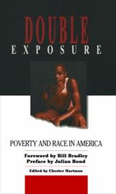 Double Exposure: Poverty & Race in America - Hartman, Chester / Bradley, Bill