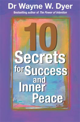 Dr. Wayne Dyer's 10 Secrets for Success and Inner Peace 9781561708758