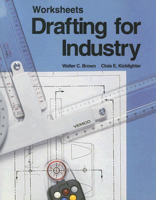 Drafting for Industry Worksheets 9781566370493