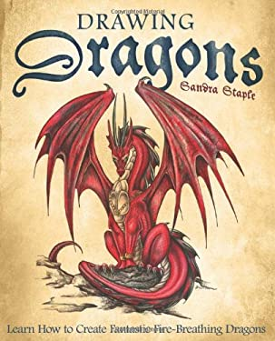 Drawing Dragons: Learn How to Create Fantastic Fire-Breathing Dragons 9781569756416