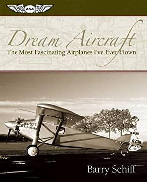 Dream Aircraft: The Most Fascinating Airplanes I've Ever Flown 9781560276807