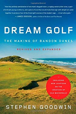 Dream Golf: The Making of Bandon Dunes 9781565129818