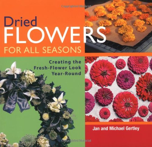 Dried Flowers for All Seasons 9781561585595