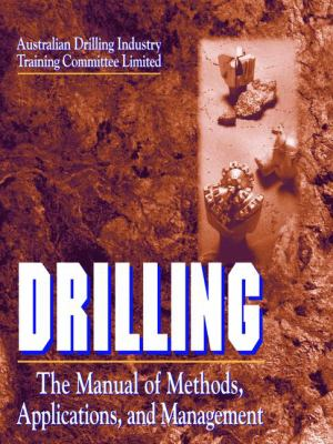 Drilling: The Manual of Methods, Applications, and Management 9781566702423