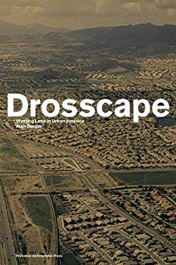 Drosscape: Wasting Land in Urban America 9781568985725