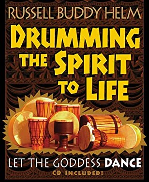 Drumming the Spirit to Life: Let the Goddess Dance [With CD] 9781567184327