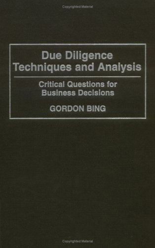 Due Diligence Techniques and Analysis: Critical Questions for Business Decisions 9781567200294